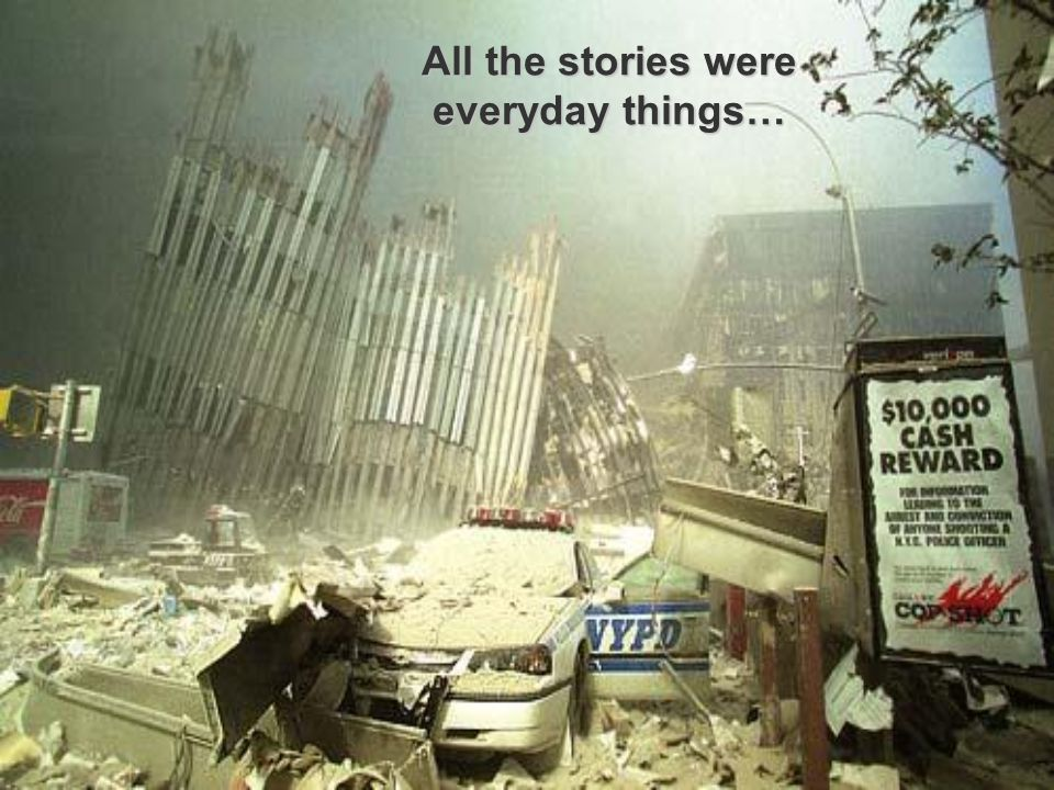All the stories were everyday things…