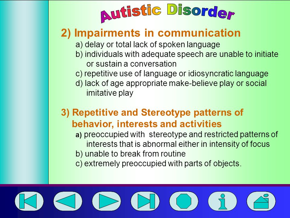Autistic Disorder 2) Impairments in communication