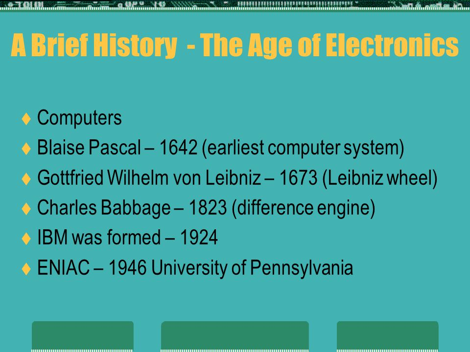 A Brief History - The Age of Electronics