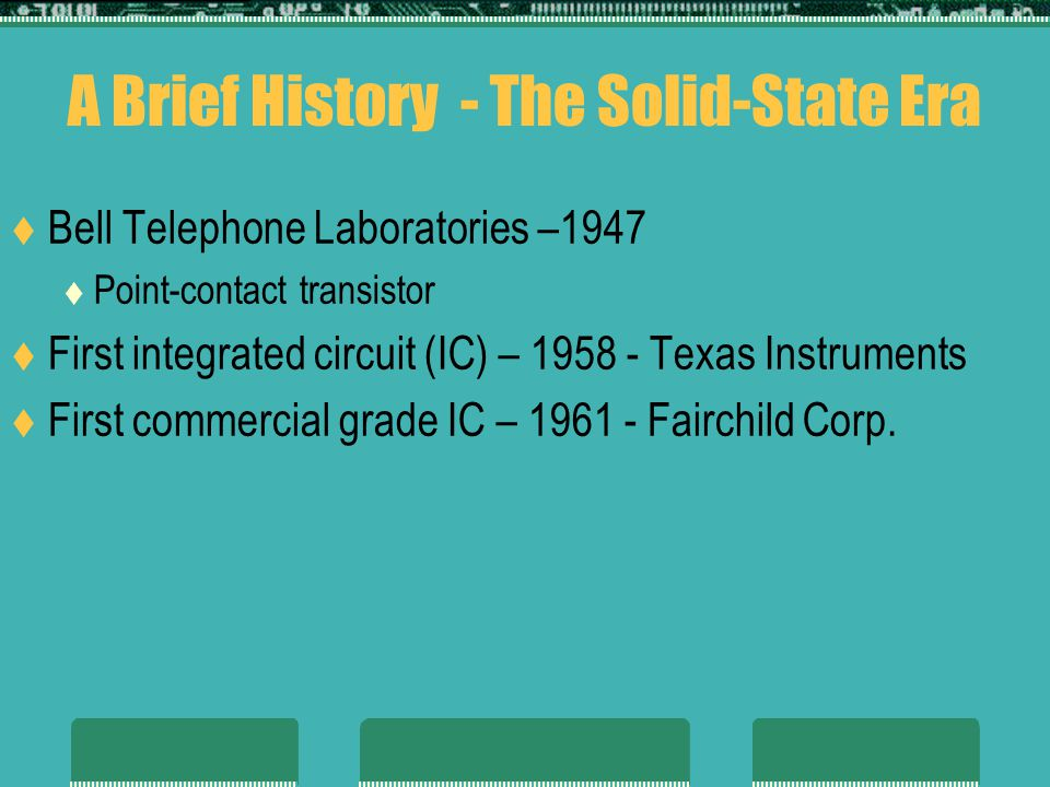 A Brief History - The Solid-State Era