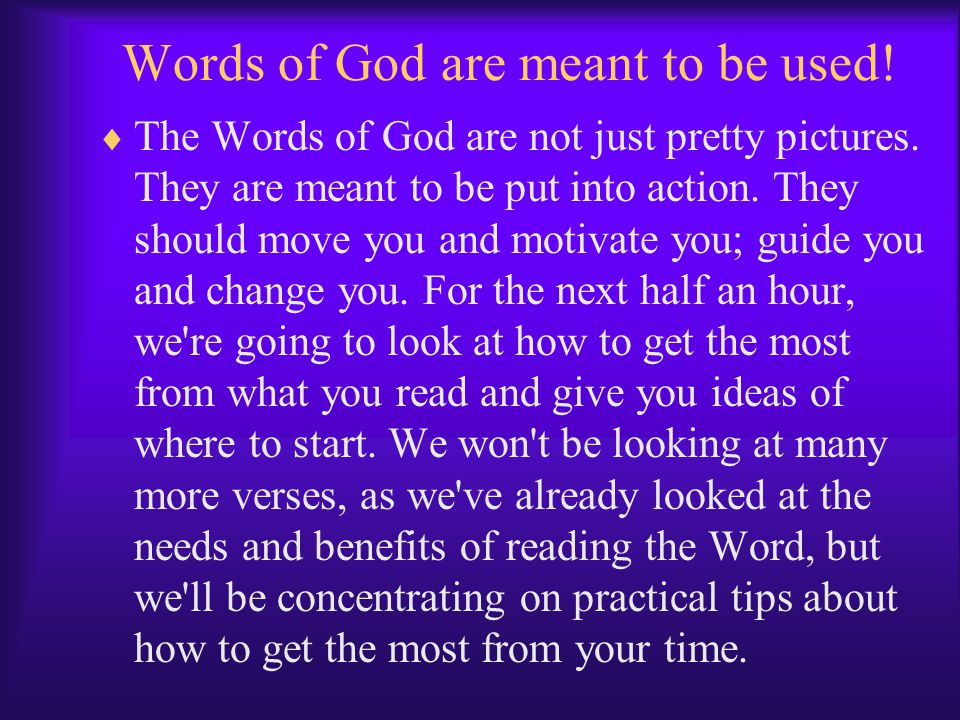 Words of God are meant to be used!