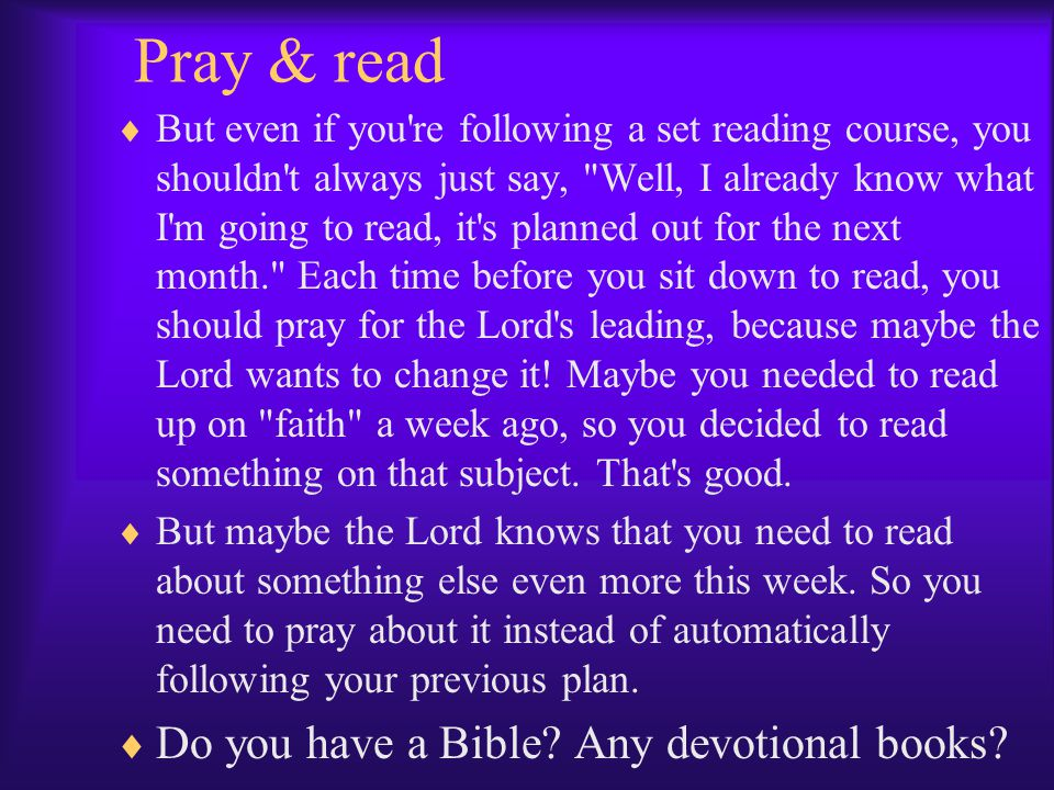 Pray & read Do you have a Bible Any devotional books