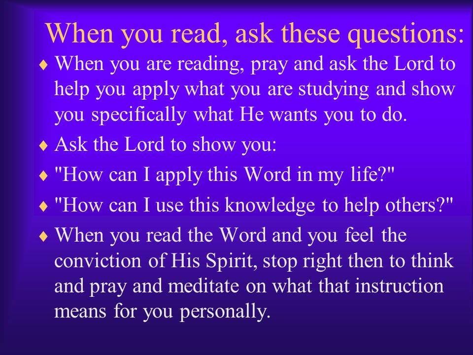 When you read, ask these questions: