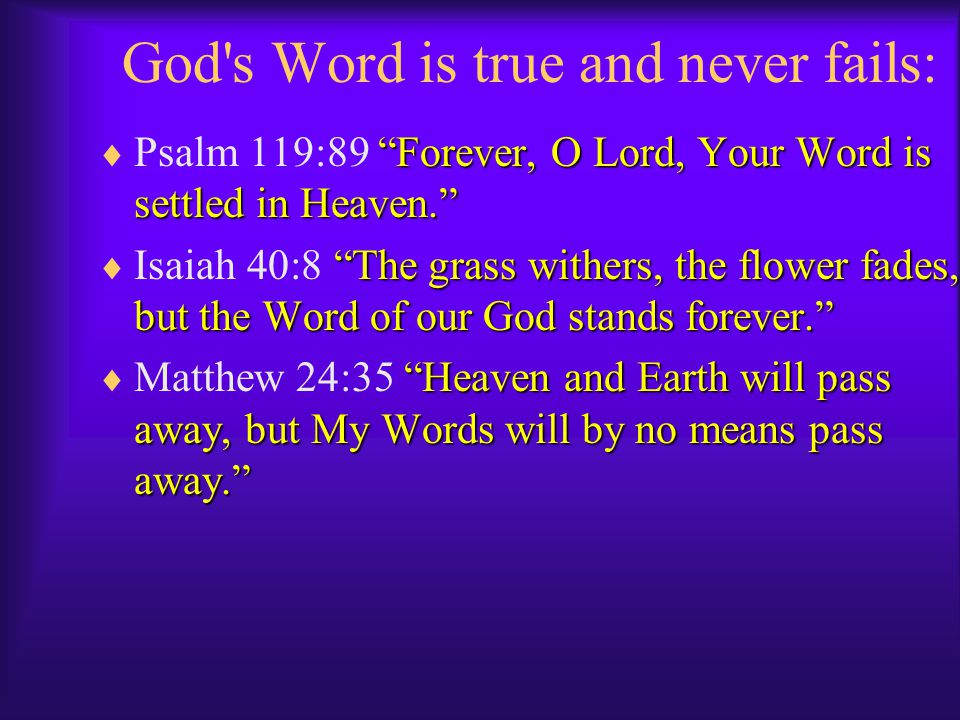 God s Word is true and never fails: