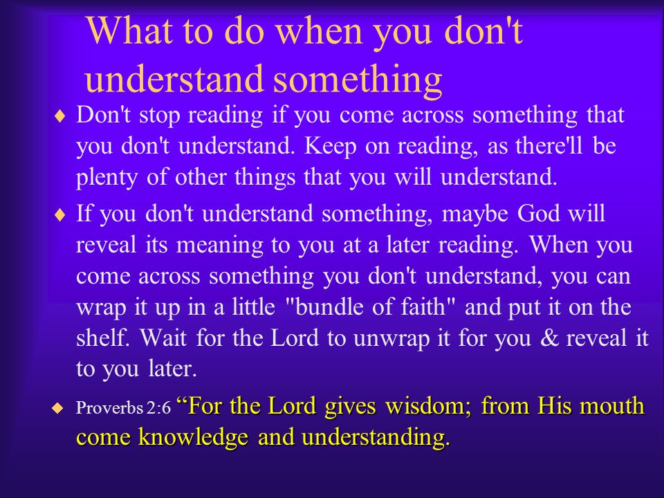 What to do when you don t understand something