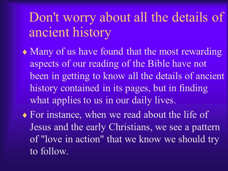 Don t worry about all the details of ancient history