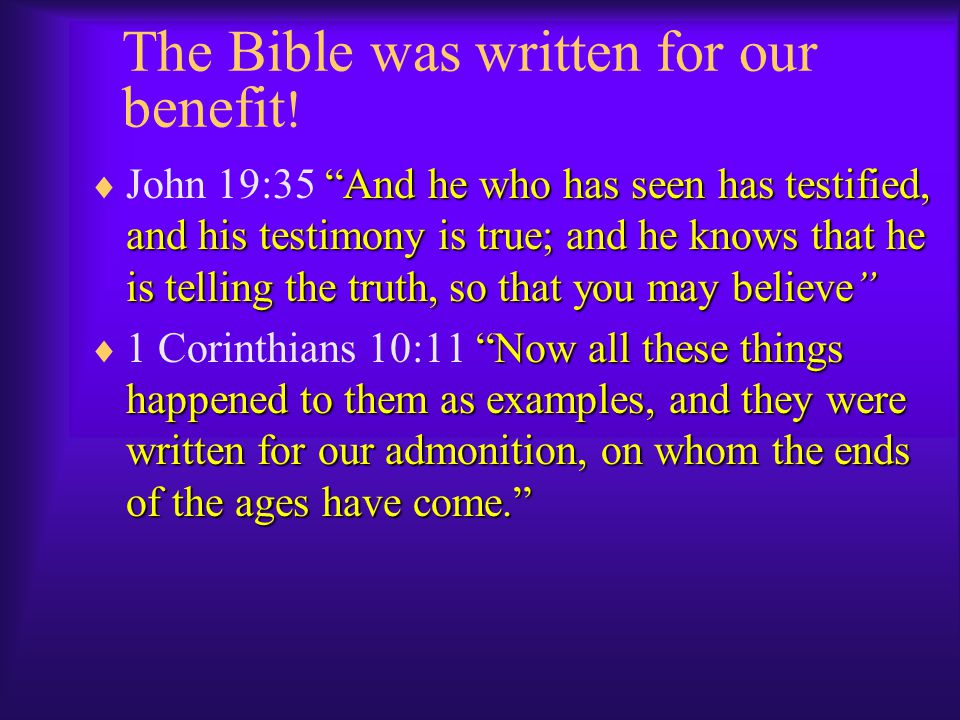 The Bible was written for our benefit!