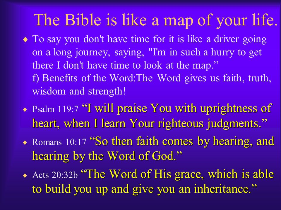 The Bible is like a map of your life.