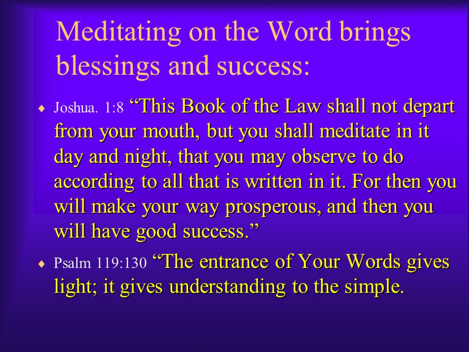 Meditating on the Word brings blessings and success: