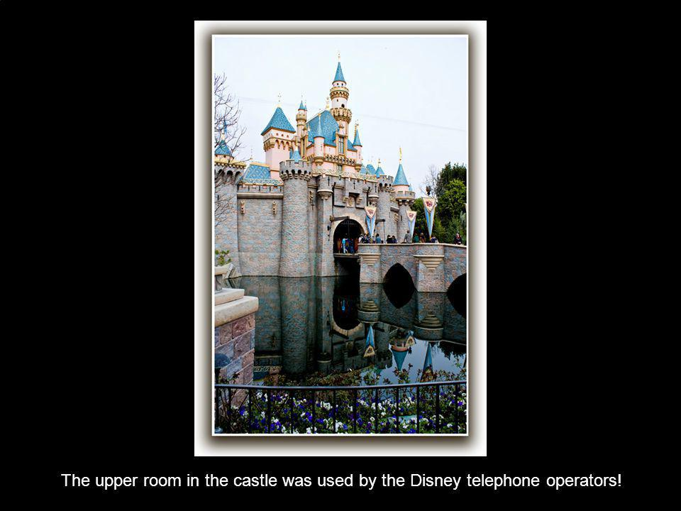 The upper room in the castle was used by the Disney telephone operators!