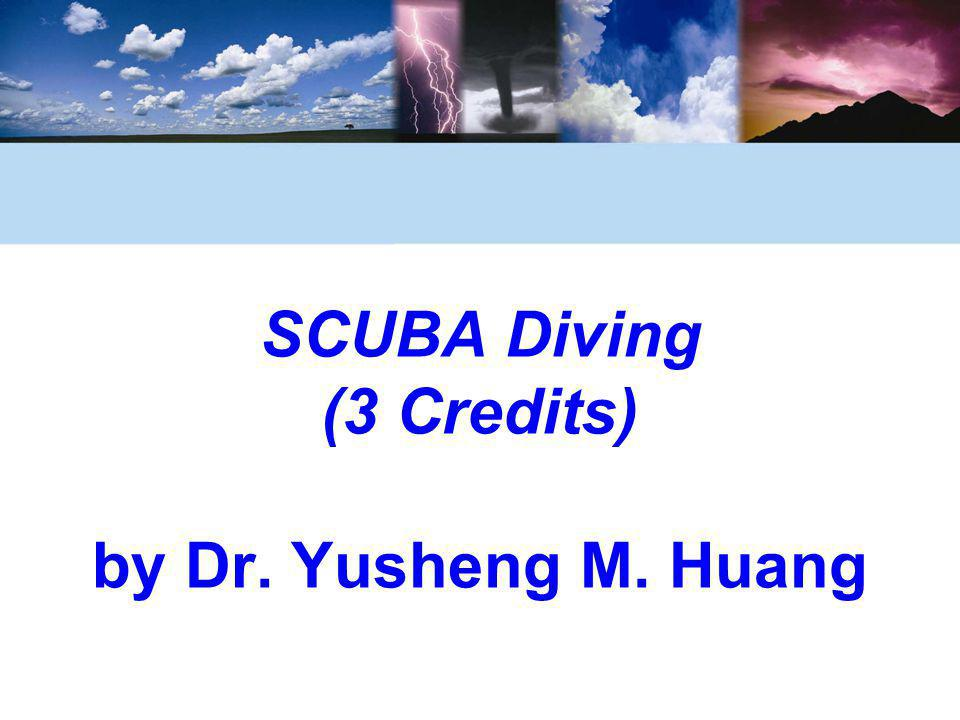 SCUBA Diving (3 Credits) by Dr. Yusheng M. Huang