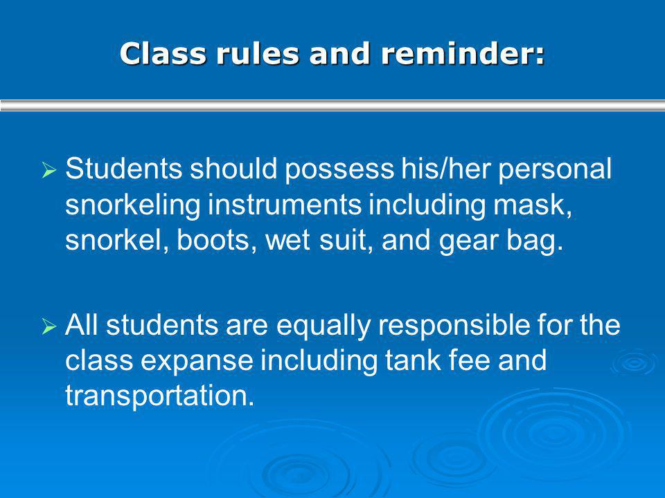 Class rules and reminder: