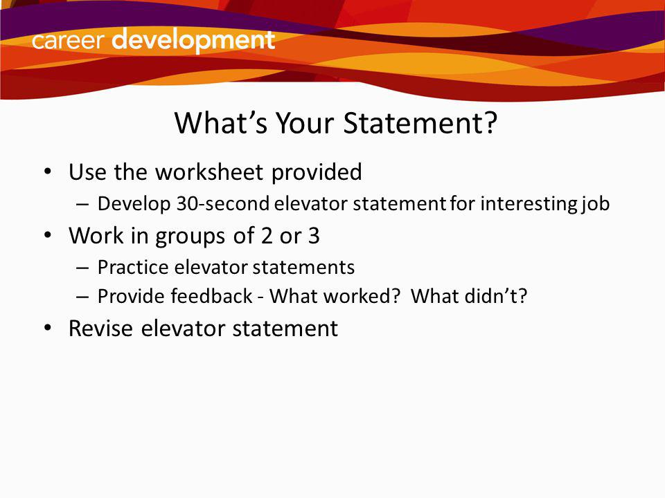 What's Your Statement Use the worksheet provided