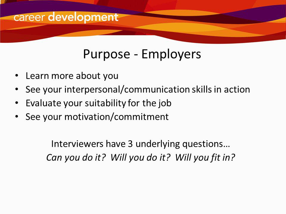 Purpose - Employers Learn more about you