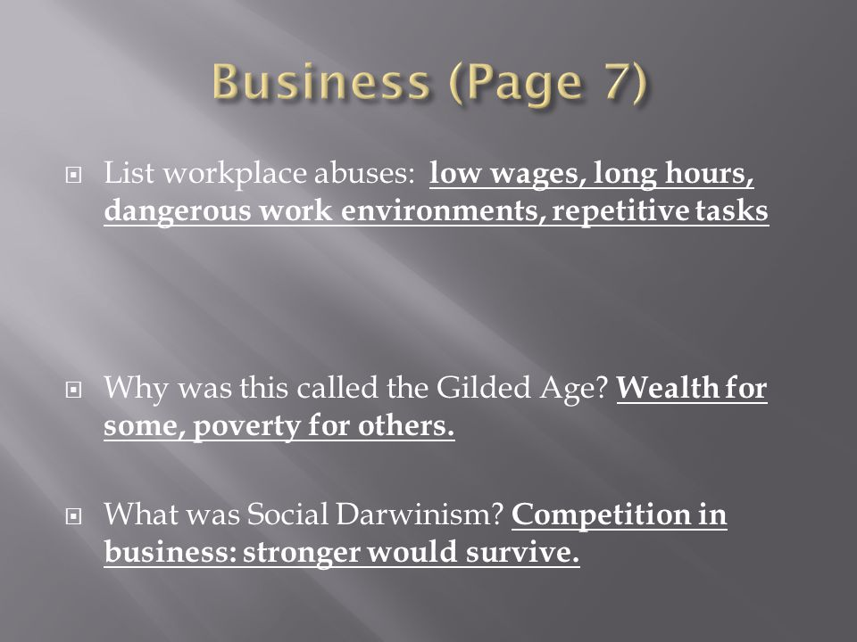 Business (Page 7) List workplace abuses: low wages, long hours, dangerous work environments, repetitive tasks.