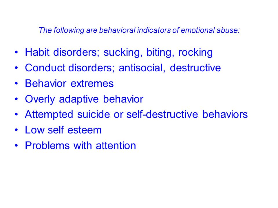 The following are behavioral indicators of emotional abuse: