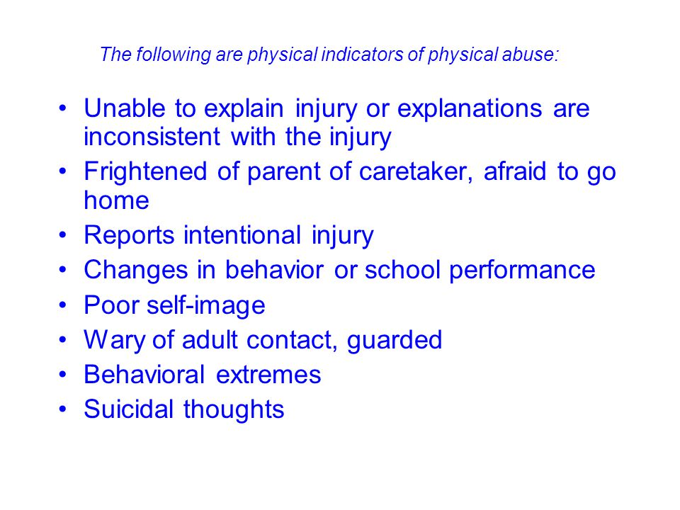 The following are physical indicators of physical abuse: