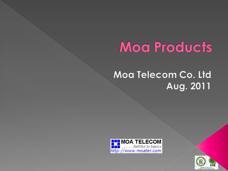 Moa Products Moa Telecom Co. Ltd Aug. 2011