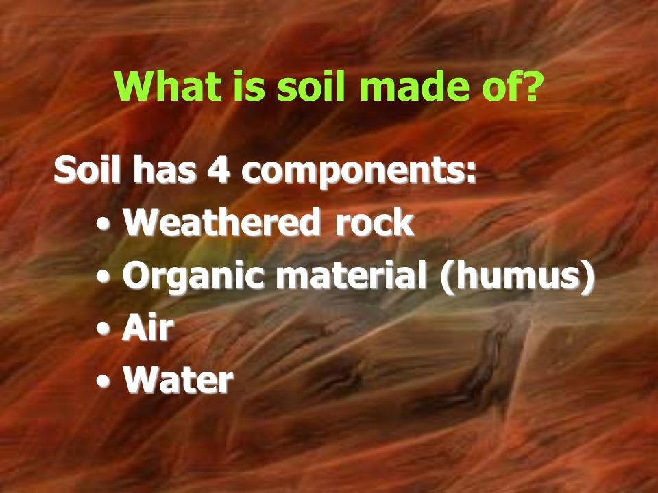 Weathering soils and mass movement bfrb pages ppt video for What is dirt composed of