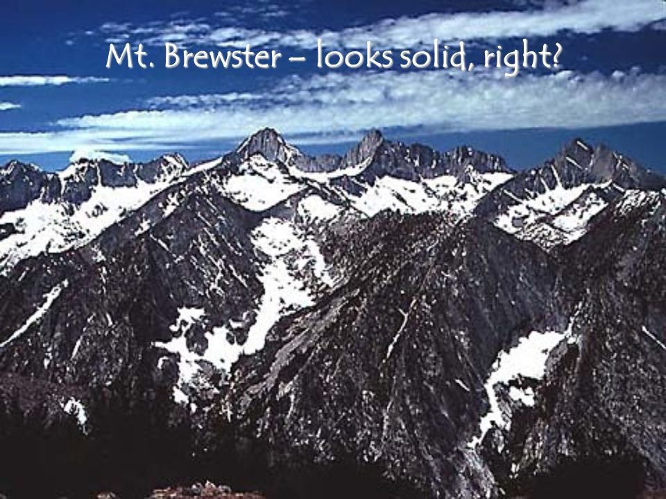 Mt. Brewster – looks solid, right
