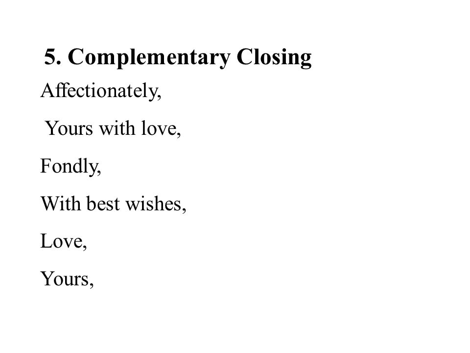 5. Complementary Closing