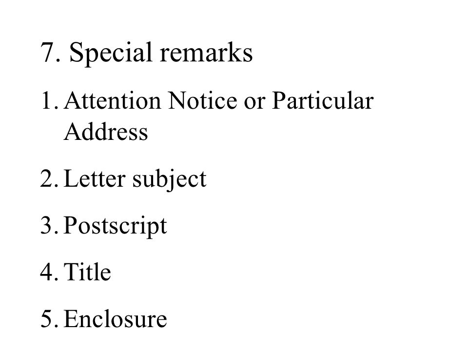 7. Special remarks Attention Notice or Particular Address