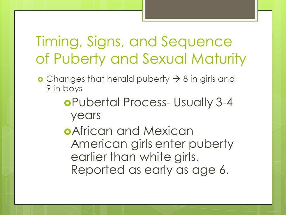 Timing, Signs, and Sequence of Puberty and Sexual Maturity