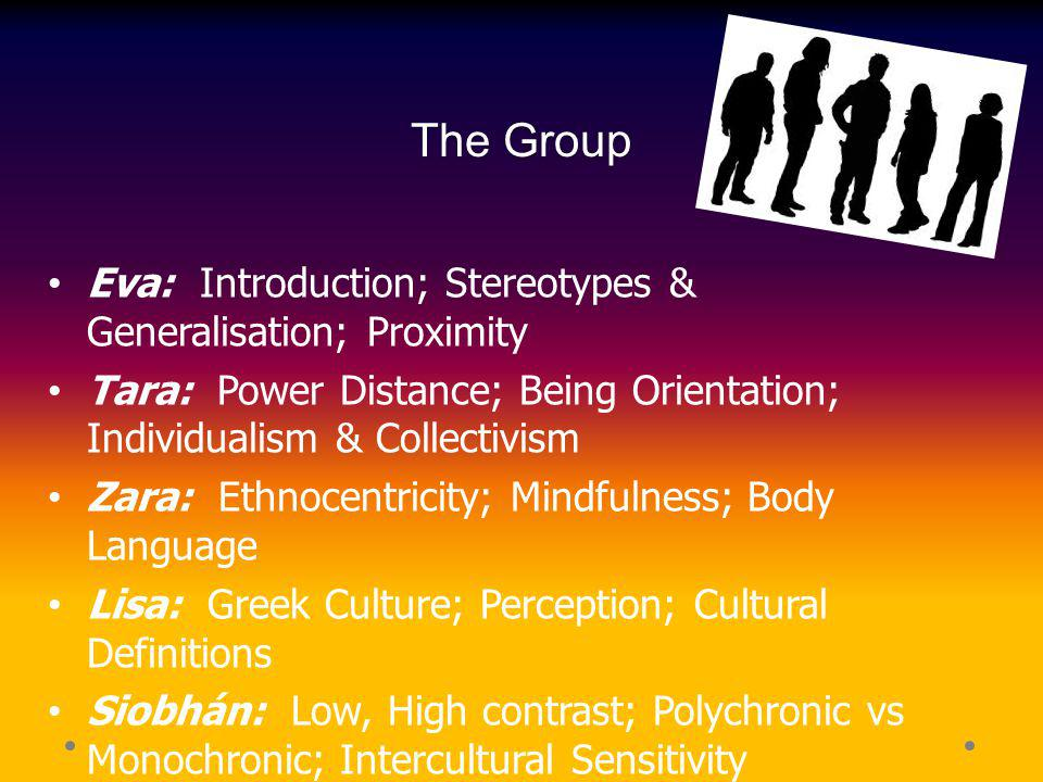 The Group Eva: Introduction; Stereotypes & Generalisation; Proximity