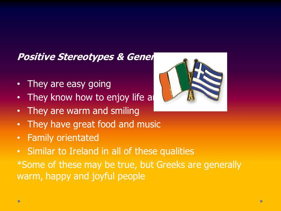 Positive Stereotypes & Generalisations: