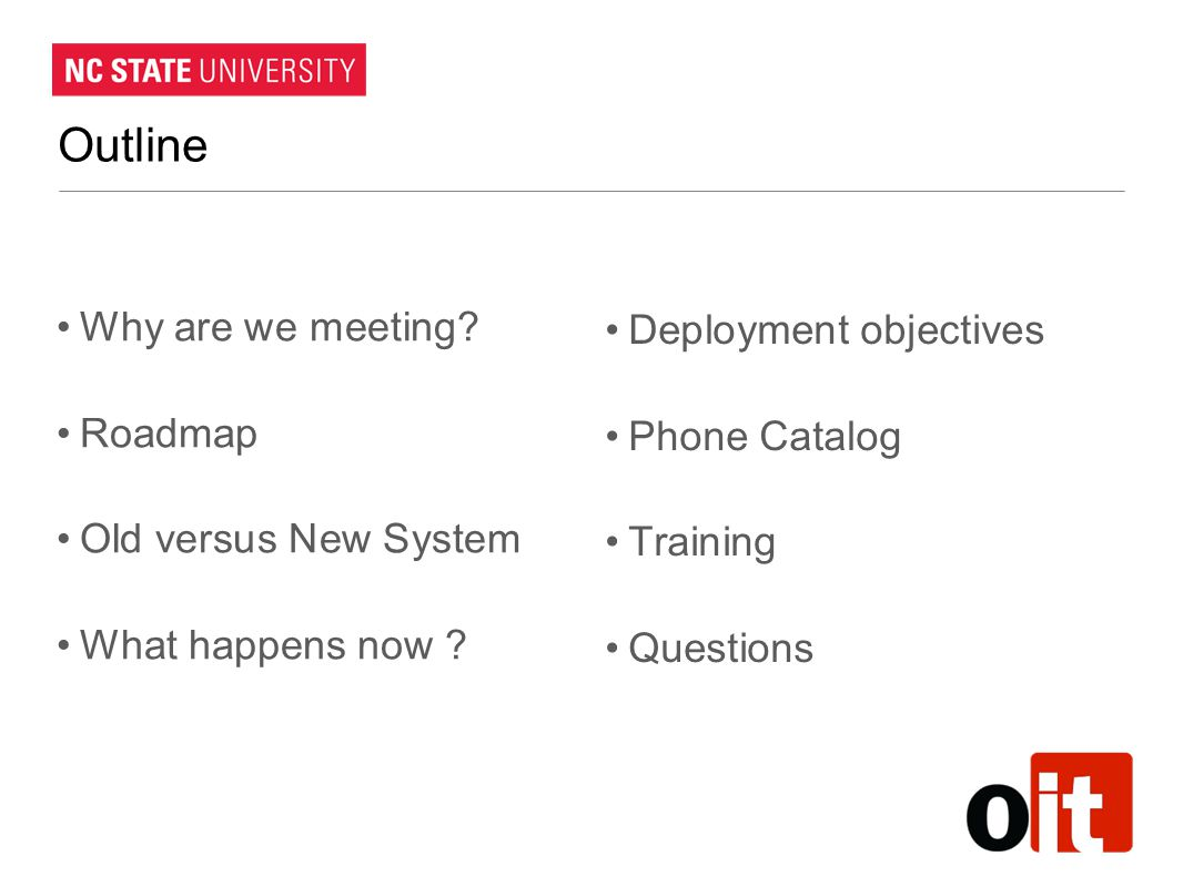 Outline Why are we meeting Deployment objectives Roadmap