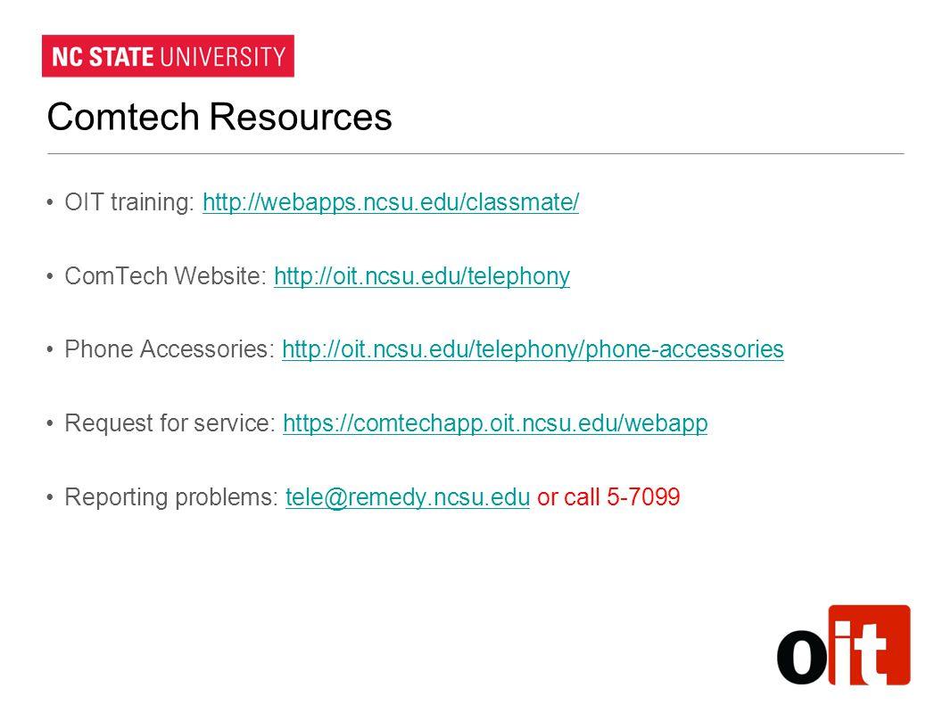 Comtech Resources OIT training: http://webapps.ncsu.edu/classmate/