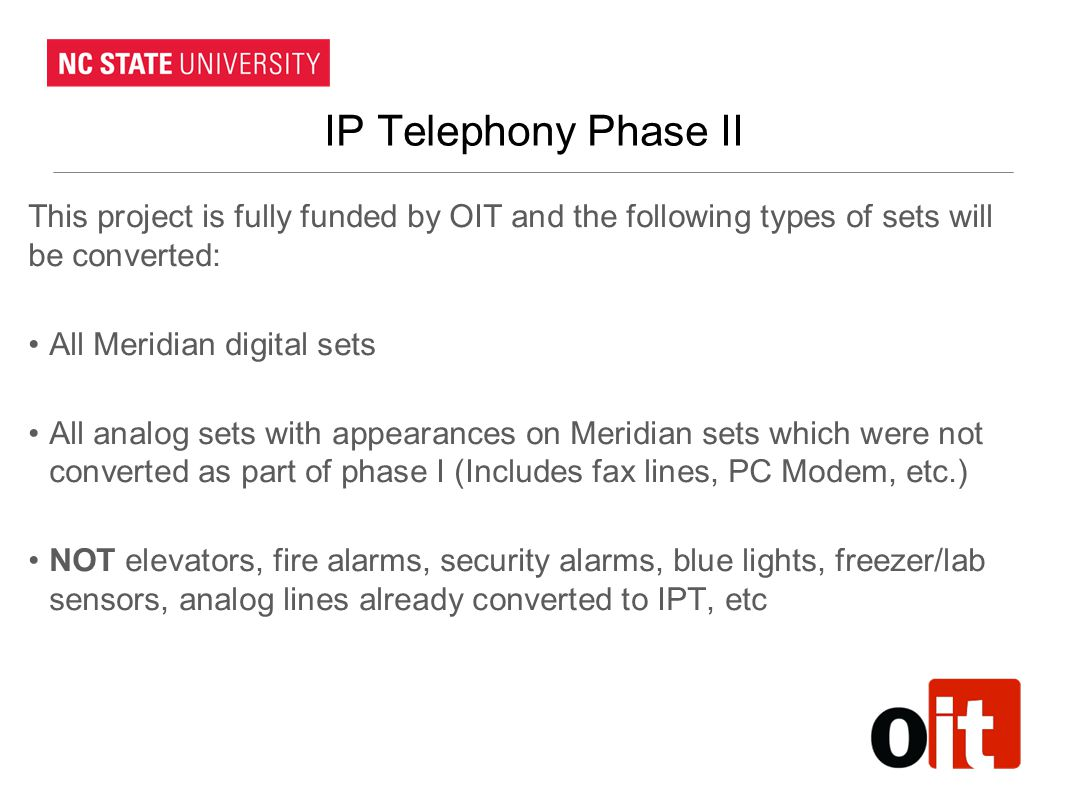 IP Telephony Phase II This project is fully funded by OIT and the following types of sets will be converted: