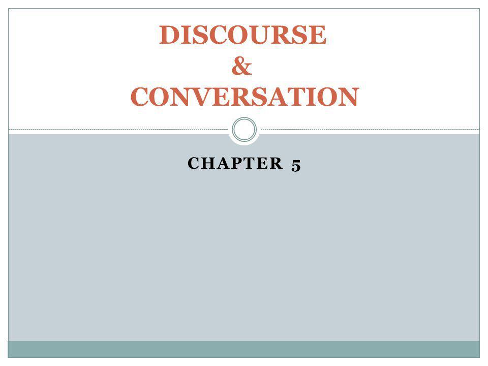 DISCOURSE & CONVERSATION