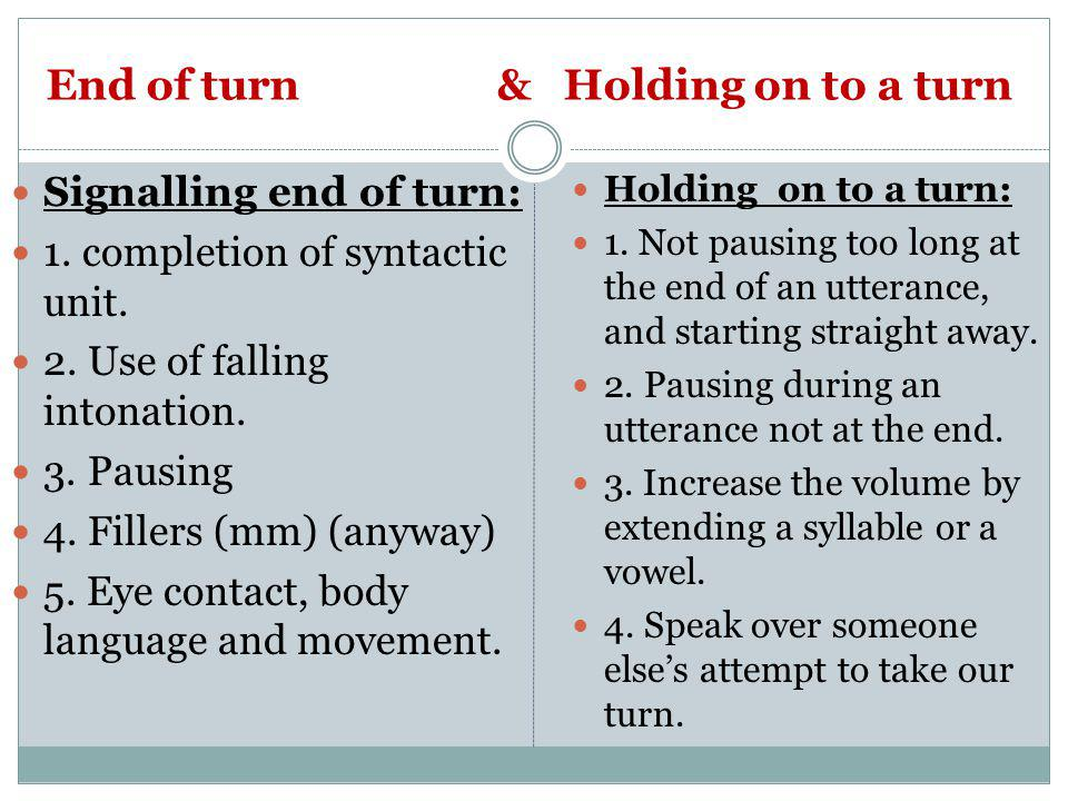 End of turn & Holding on to a turn