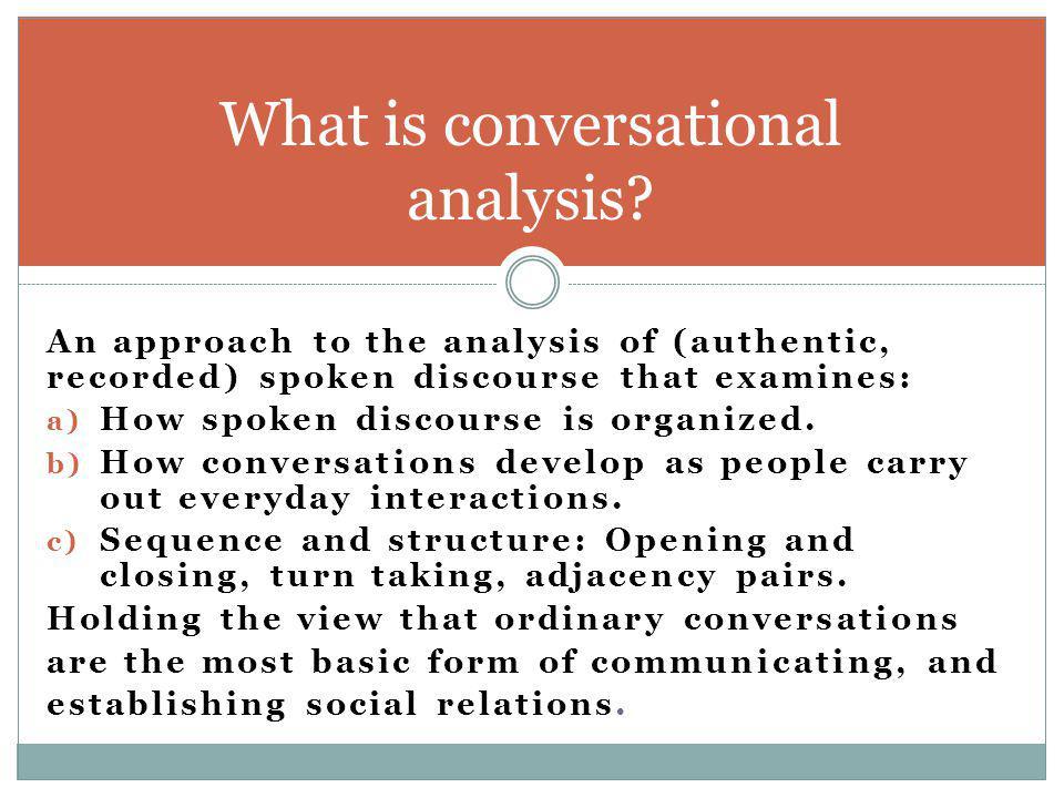 spoken discourse analysis turn taking Turn-taking one of the most  discourse analysis   discourse analysis:.