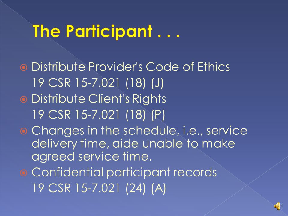 The Participant . . . Distribute Provider s Code of Ethics