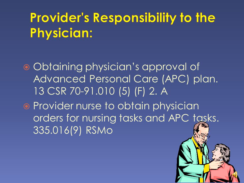 Provider s Responsibility to the Physician: