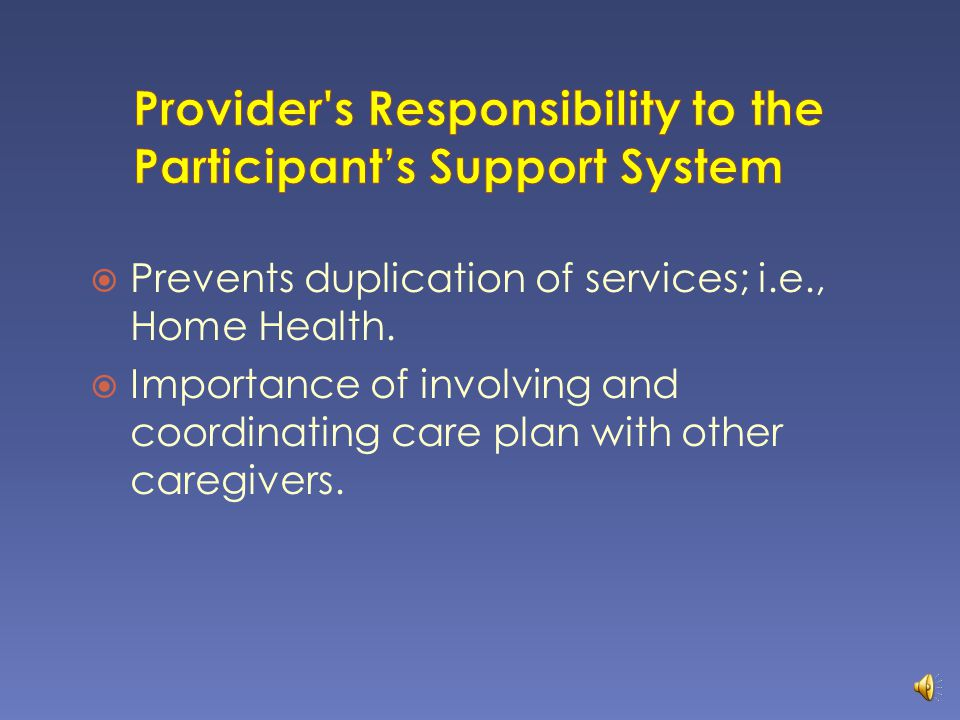 Provider s Responsibility to the Participant's Support System