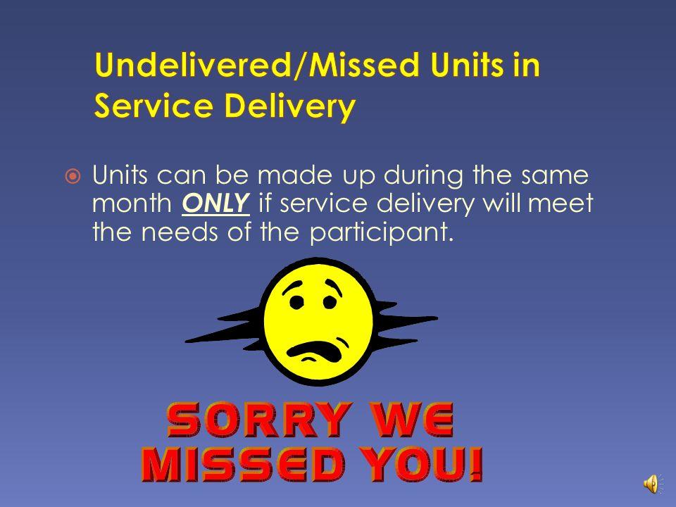 Undelivered/Missed Units in Service Delivery