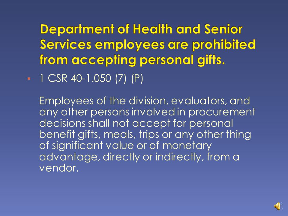 Department of Health and Senior Services employees are prohibited from accepting personal gifts.
