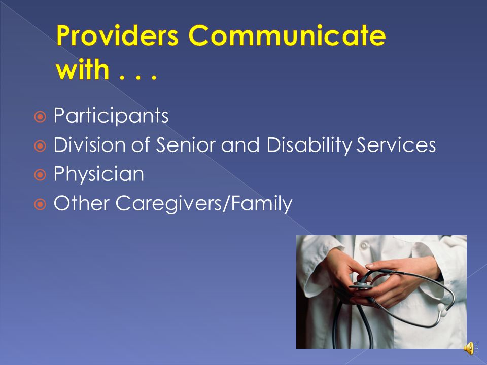 Providers Communicate with . . .