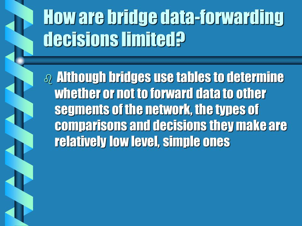 How are bridge data-forwarding decisions limited