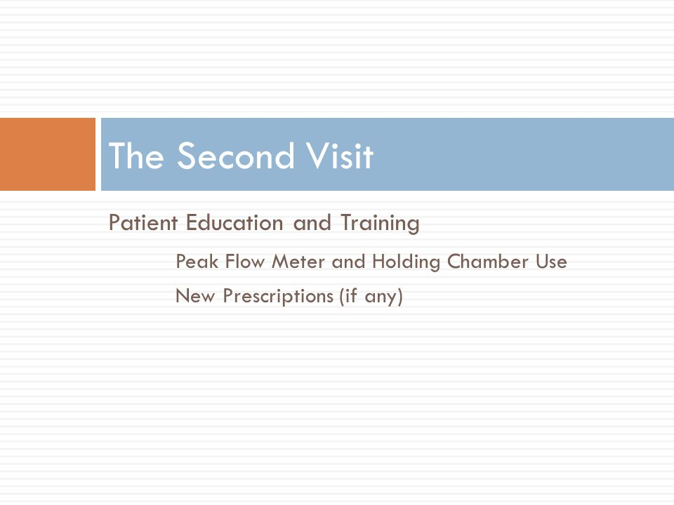The Second Visit Patient Education and Training