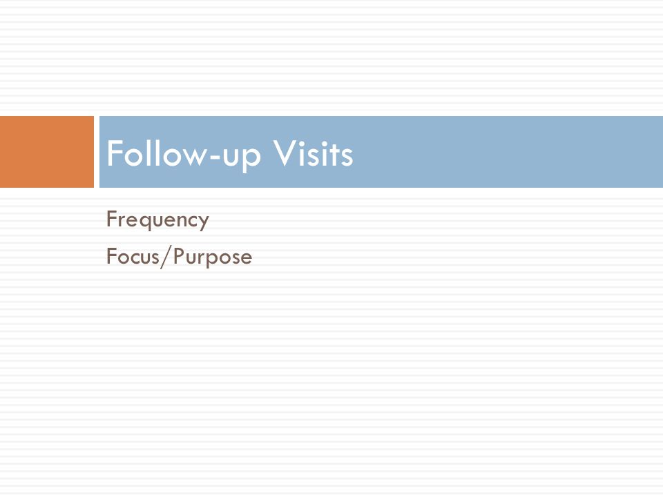 Follow-up Visits Frequency Focus/Purpose