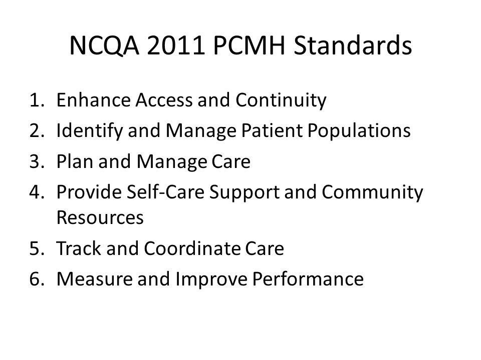 NCQA 2011 PCMH Standards Enhance Access and Continuity