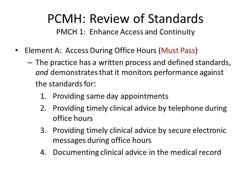 PCMH: Review of Standards PMCH 1: Enhance Access and Continuity