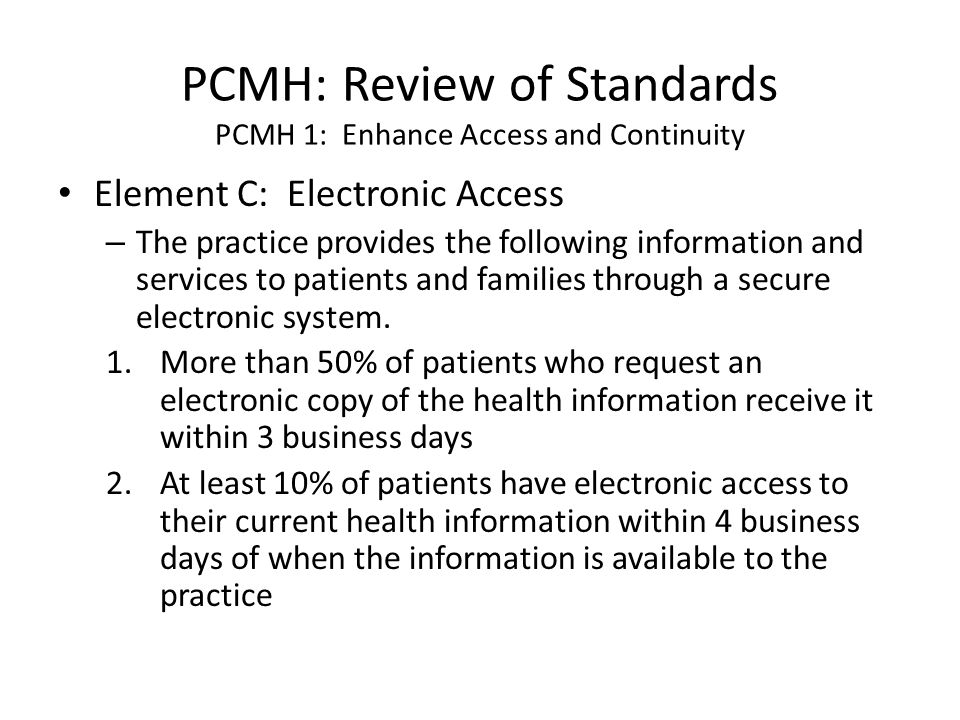 PCMH: Review of Standards PCMH 1: Enhance Access and Continuity