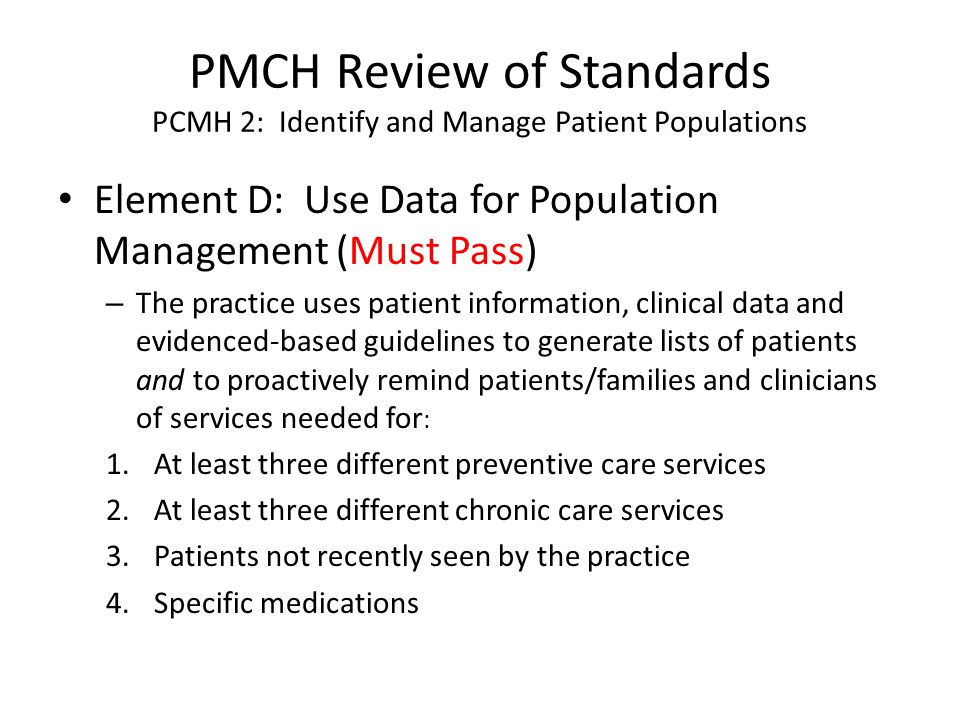 PMCH Review of Standards PCMH 2: Identify and Manage Patient Populations