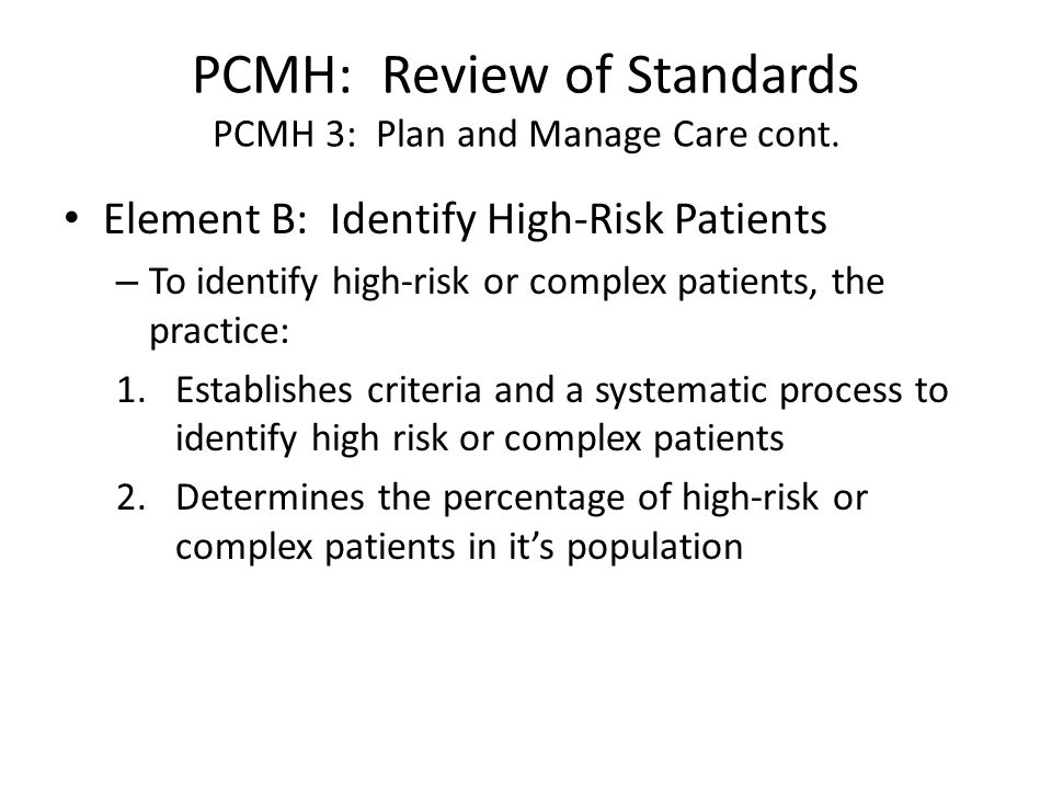 PCMH: Review of Standards PCMH 3: Plan and Manage Care cont.