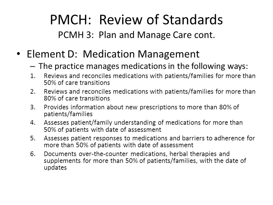 PMCH: Review of Standards PCMH 3: Plan and Manage Care cont.
